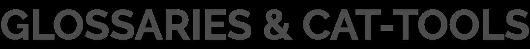 Headline_GlossariesCATTools